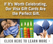 If it's worth celebrating, our Visa Gift Cards are the perfect gift