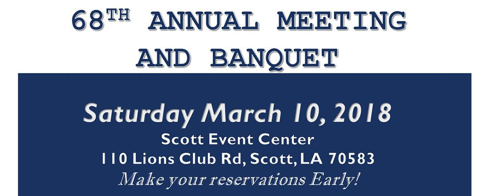 Save the Date - 68th Annual Meeting and Banquet - Saturday March 10, 2018 - Make your reservations early!